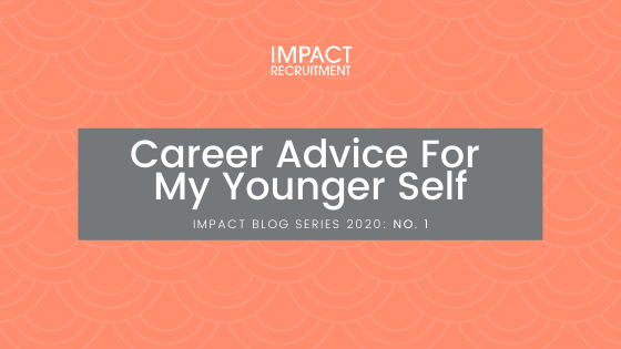 Career Advice for My Younger Self – No. 001