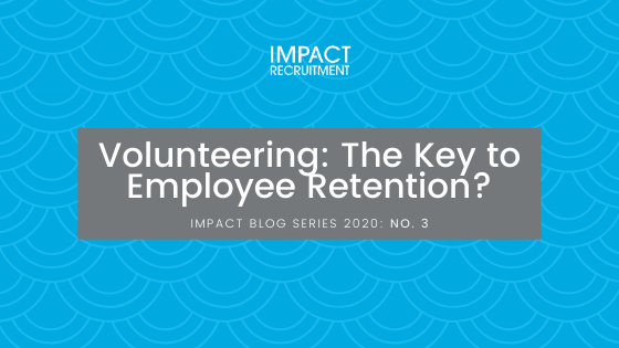 Volunteering: The Key to Employee Retention? – No. 003