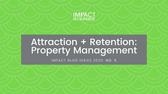 Attraction + Retention: Property Management – No. 005