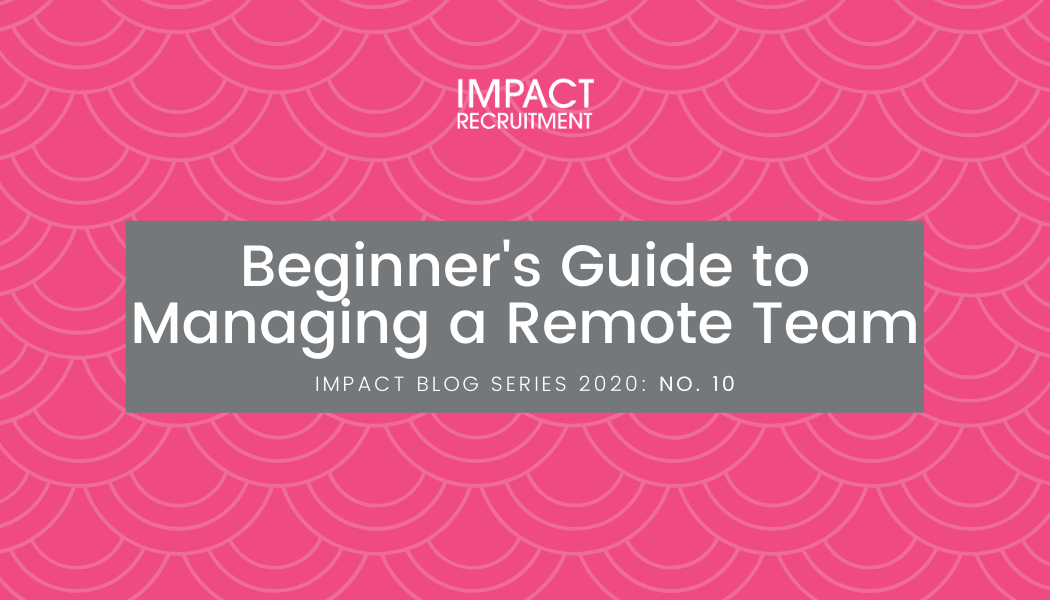 Beginner's Guide to Managing a Remote Team – No. 010