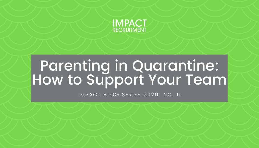 Parenting in Quarantine: How to Support Your Team – No. 011