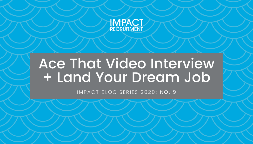 Ace That Video Interview + Land Your Dream Job – No. 009