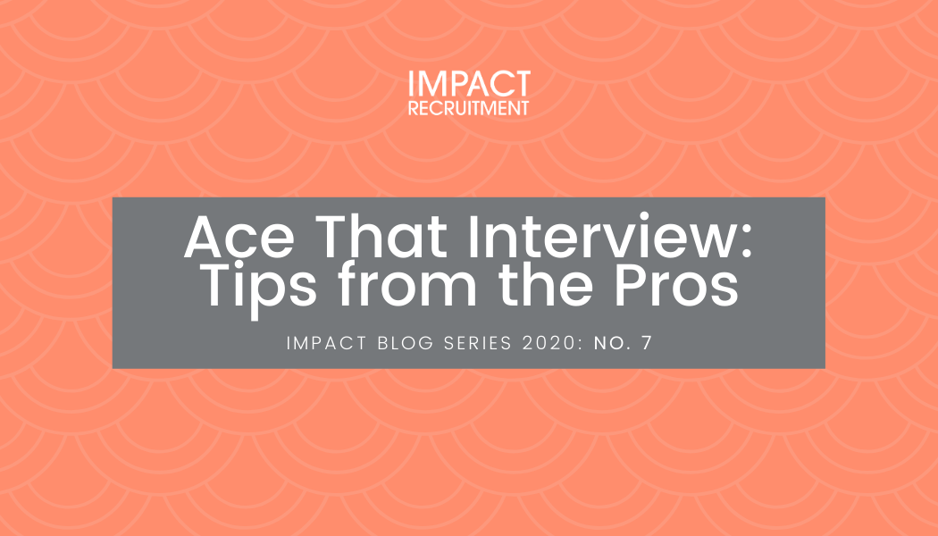 Ace That Interview: Tips from the Pros – No. 007