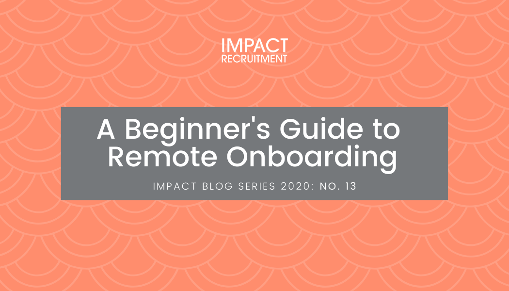 A Beginner's Guide to Remote Onboarding – No. 013