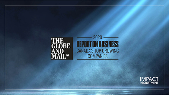The Globe and Mail ranks Impact Recruitment as one of Canada's Top Growing Companies