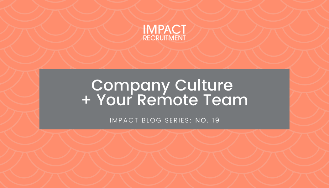 Company Culture + Your Remote Team – No. 019