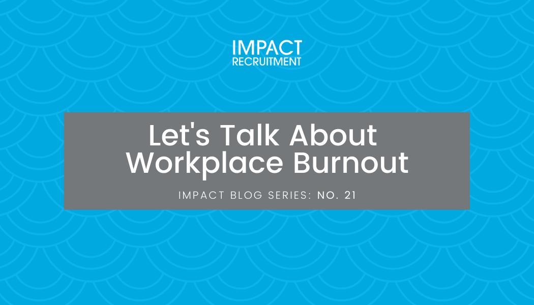 Let's Talk About Workplace Burnout – No. 021