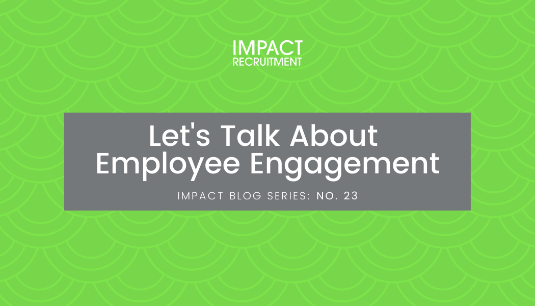 Let's Talk About Employee Engagement – No. 023