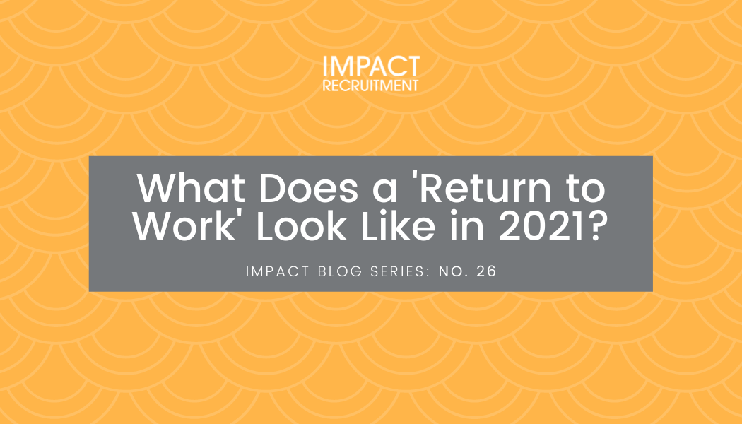 What Does a 'Return to Work' Look Like in 2021? – No. 026