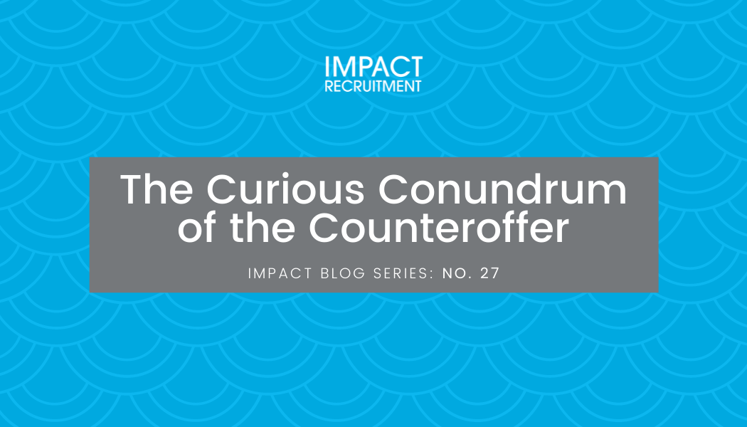 The Curious Conundrum of the Counteroffer – No. 027