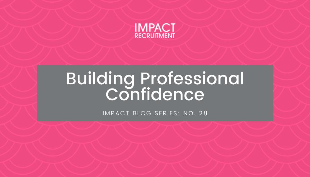 Building Professional Confidence – No. 028
