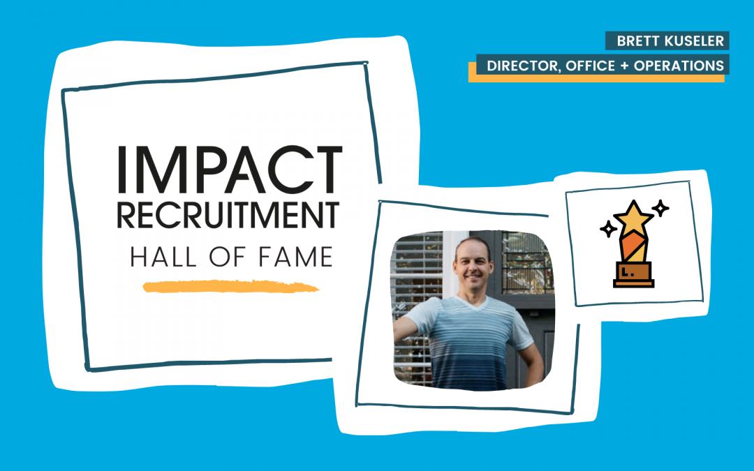 IMPACT Hall of Fame: Brett Kuseler – Director, Office + Operations